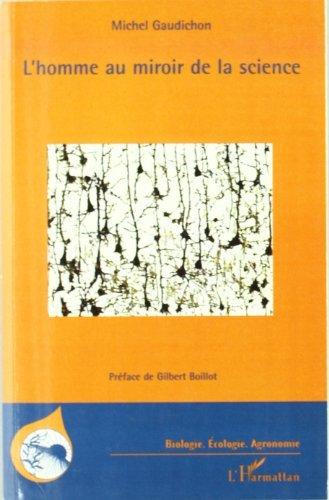 L'homme au miroir de la science (Biologie, Ecologie, Agronomie) par Michel Gaudichon
