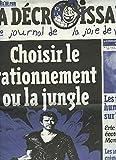CASSEURS DE PUB. LA DECROISSANCE, LE JOURNAL DE LA JOIE DE VIVRE N°50, JUIN 2008. CHOISIR LE RATIONNEMENT OU LA JUNGLE / LES TRANS-HUMAINS SONT SUR TERRE ! / ERIC LE BOUCHER, ECOTARTUFE DU MONDE /...