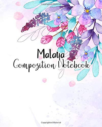 Malaya Composition Notebook: 100 Sheet 8x10 inches for Notes, Plan, Student, for Girls, Woman, Children and Initial name on Matte Flower Design Cover , Malaya Composition Notebook Malaya Cover
