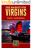 The Market for Virgins (A Short Story)