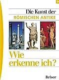 Die Kunst der römischen Antike (Wie erkenne ich)