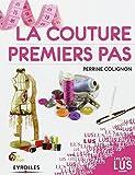 La couture, premiers pas - Le guide indispensable de la couturière néophyte !