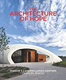 The Architecture of Hope: Maggie's Cancer Caring Centres