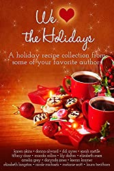 We (Heart) the Holidays: A recipe collection (English Edition)