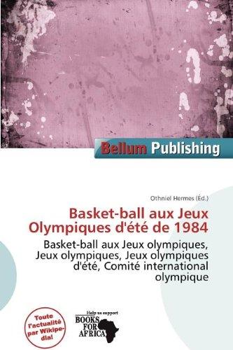Basket-Ball Aux Jeux Olympiques D' T de 1984