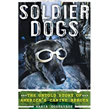 Soldier Dogs by Maria Goodavage (2012-03-15)