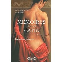 Mémoires d'une catin : Et si Hélène de Troie se racontait...