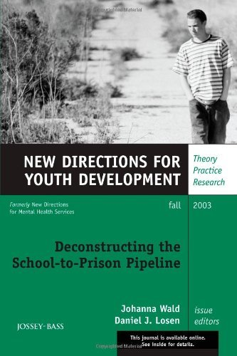 Deconstructing the School-to-Prison Pipeline: New Directions for Youth Development, No. 99 (2003-11-10)
