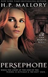 Persephone (The Lily Harper Series) (Volume 4) by H.P. Mallory (2015-11-05)