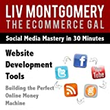 Website Development Tools: Building the Perfect Online Money Machine [Clean]