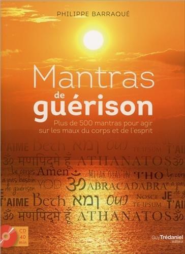 Mantras de guérison : Plus de 500 mantras pour agir sur les maux du corps et de l'esprit (1CD audio)