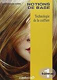 Technologie de la coiffure CAP BP : Tome 1, Notions de base