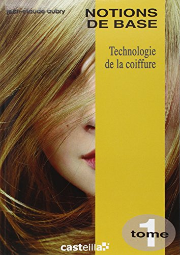 Technologie de la coiffure CAP BP : Tome 1, Notions de base