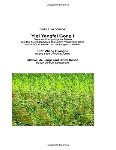 Yiqi Yangfei Gong I: Die erste Übungsfolge im Stehen aus dem Methodenzyklus des Daoyin Yangsheng Gong, um das Qi zu nähren und die Lungen zu stärken