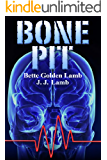 Bone Pit: A Chilling Medical Suspense Thriller (The Gina Mazzio Series Book 3)