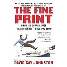 "The Fine Print: How Big Companies Use ""Plain English"" to Rob You Blind (English Edition)"