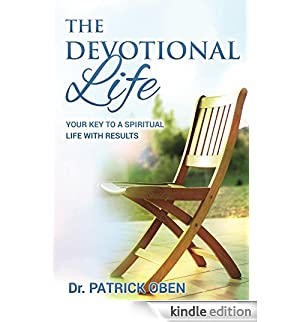 The Devotional Life: Your Key to a Spiritual Life with Results (English Edition) [Edizione Kindle]