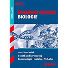 Kompakt-Wissen Gymnasium - Biologie: Genetik und Entwicklung Immunbiologie - Evolution - Verhalten