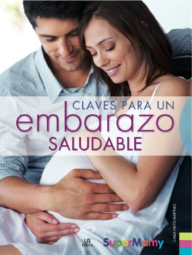 Claves para un embarazo saludable / Keys to a Healthy Pregnancy