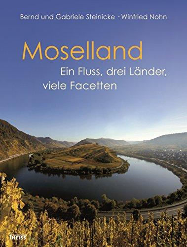 Moselland: Ein Fluss, drei Länder, viele Facetten