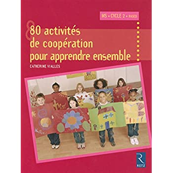 80 activités de coopération pour apprendre ensemble