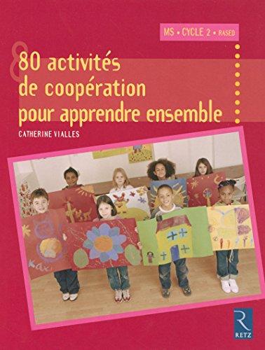 80 activités de coopération pour apprendre ensemble par Catherine Vialles