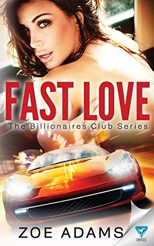Fast Love: Volume 3 (The Billionaires Club)