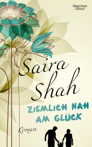 Buchseite und Rezensionen zu 'Ziemlich nah am Glück: Roman' von Saira Shah
