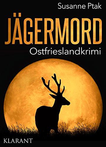 Jägermord. Ostfrieslandkrimi (Ostfriesische Spinngruppe ermittelt 9)