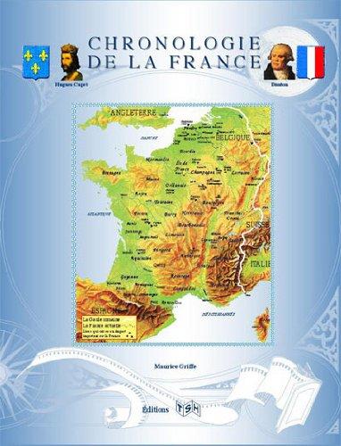 CHRONOLOGIE DE LA FRANCE (MISE À JOUR JUILLET 2012) par MAURICE GRIFFE