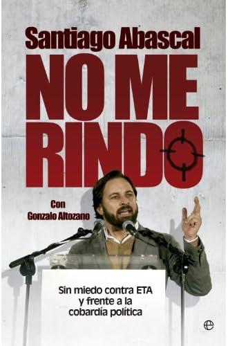 No me rindo: Sin miedo contra ETA y frente a la cobardía política