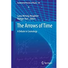 The Arrows of Time: A Debate in Cosmology (Fundamental Theories of Physics)