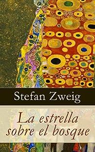 La estrella sobre el bosque par Stefan Zweig