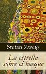 La estrella sobre el bosque par Zweig