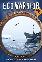Eco Warrior (Submarine Outlaw) by Philip Roy (2015-03-15)