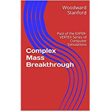 Complex Mass Breakthrough: Past of the EXPER-VERTEX Series of Computer Simulations (English Edition)