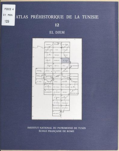 Atlas préhistorique de la Tunisie (12) : El Djem pdf ebook