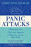 Panic Attacks: What they are, why the happen, and what you can do about them [2016 Revised Edition]