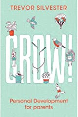 Grow!: Personal development for parents Paperback