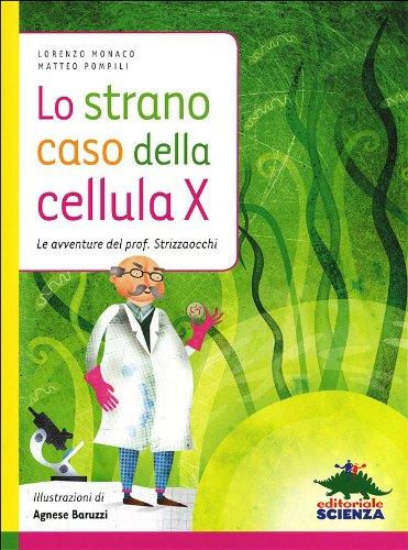 Lo strano caso della cellula X. Le avventure del prof. Strizzaocchi