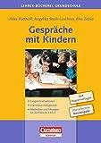 Lehrerbücherei Grundschule: Gespräche mit Kindern: Gesprächssituationen - Interaktionsfähigkeiten - Methoden und Übungen für die Klassen 1 bis 4. Buch mit Kopiervorlagen