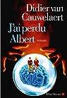 J'ai perdu Albert par Van Cauwelaert