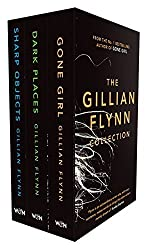 The Gillian Flynn Collection: Sharp Objects, Dark Places, Gone Girl by Gillian Flynn (2015-07-30)