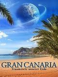 Gran Canaria - Traumziele unserer Erde