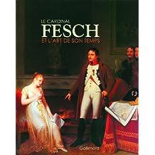 Le cardinal Fesch et l'art de son temps: Fragonard, Marguerite Gérard, Jacques Sablet, Louis-Léopold Boilly...