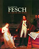 Le cardinal Fesch et l'art de son temps - Fragonard, Marguerite Gérard, Jacques Sablet, Louis-Léopold Boilly...