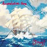 Accumulation: None