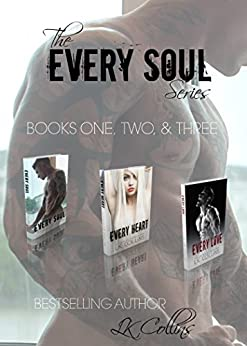 The Every Soul Series: Boxed Set: Every Soul, Every Heart, & Every Love (3 Full Length Erotic Romance Novels) by [Collins, LK]