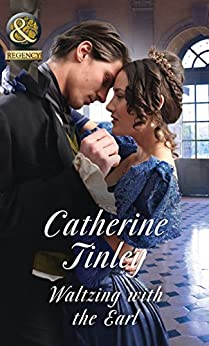 Waltzing With The Earl (Mills & Boon Historical) by [Tinley, Catherine]