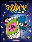 Sardine de l'espace - tome 8 - Les se...
